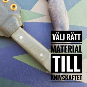 Välj rätt material till knivskaftet