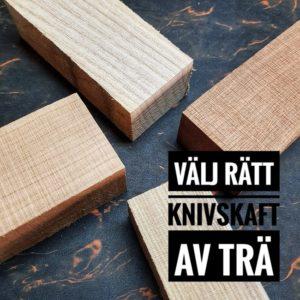 Välj rätt knivskaft av trä